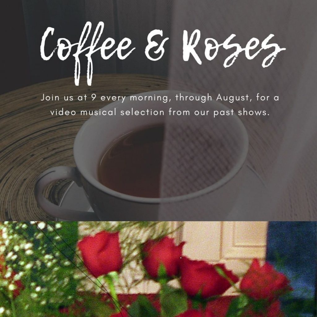 Check our Facebook Page, facebook.com/rosegardencoffeehouse for a musical selection every morning at 9, through August. We'll be showing songs from musicians who have played at the Rose Garden in year's past and from some recent shows.