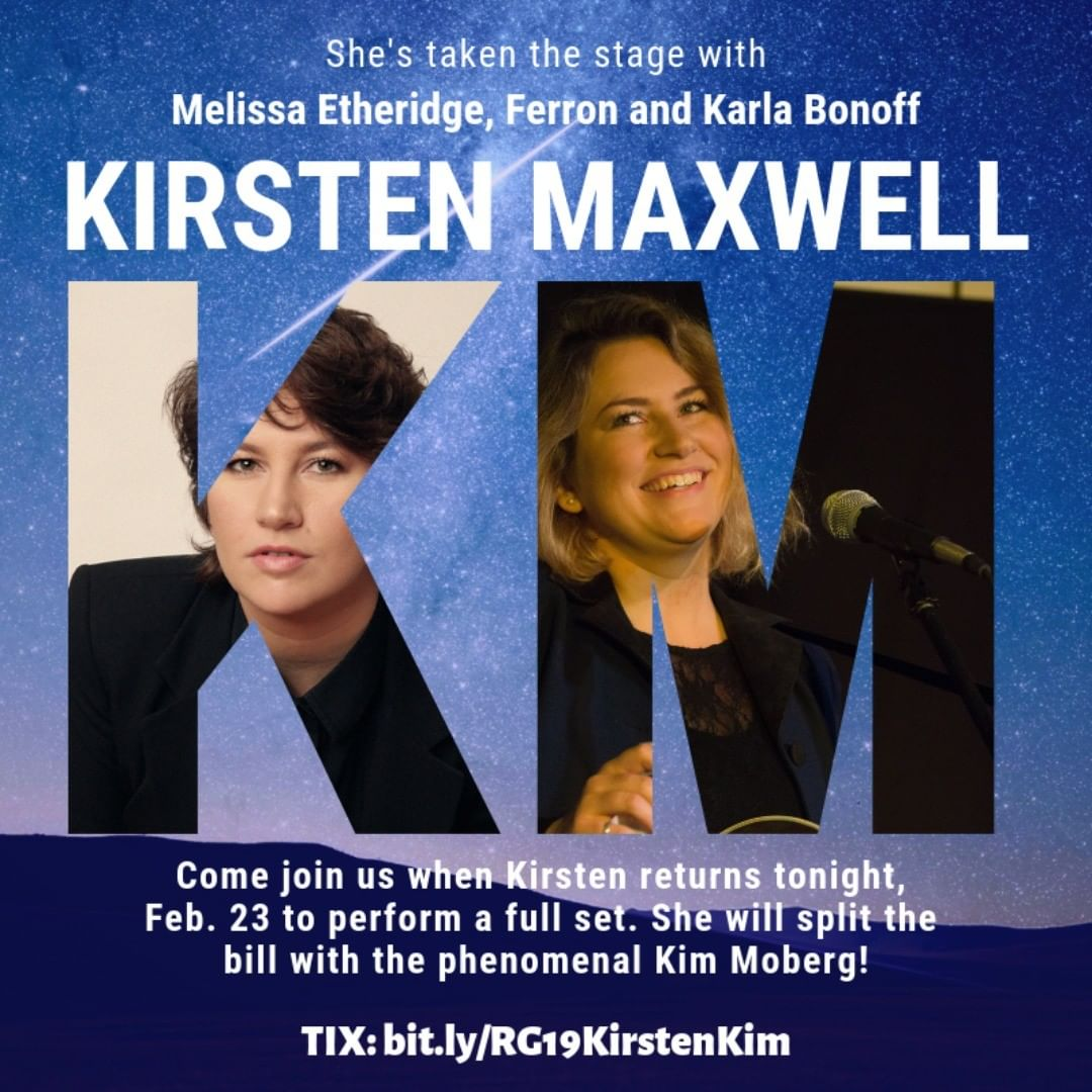 Oh, yeh, Kirsten Maxwell, a Nashville phenom with an amazing voice, splits the bill with the Cape's Kim Moberg, another amazing songwriter, TONIGHT. Come join us!  Tix: http://bit.ly/RG19KirstenKim @sheismaxwell @kimmobergmusic